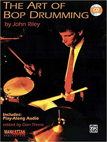 Cover of The Art of Bop Drumming by John Riley